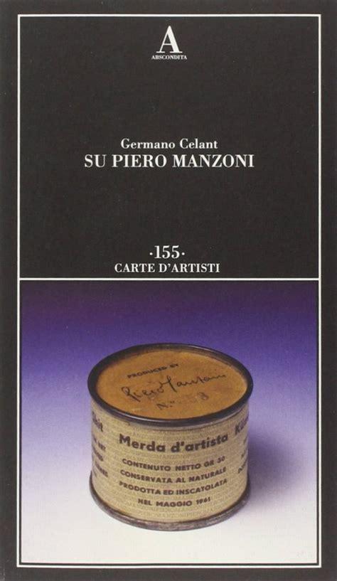 Libreria Manzoni by Libreria Della Spada Su Piero Manzoni Libri Esauriti