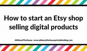 How to start an Etsy shop selling digital products (and ...