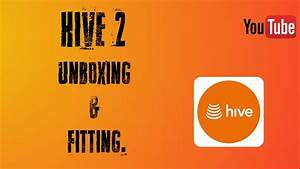 Hive 2 Unboxing  U0026 Fitting  Smart Home Series