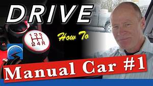 How To Drive A Manual Car For Beginners Step By Step