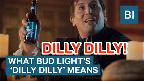 what s the content of bud light what dilly dilly means and how bud light came up with
