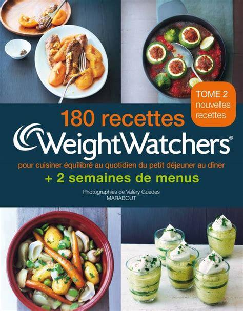 cuisiner équilibré livre 180 recettes weight watchers tome 2 pour