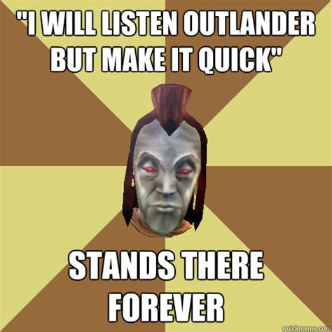 Make A Quick Meme - quot i will listen outlander but make it quick quot stands there forever morrowind npc quickmeme