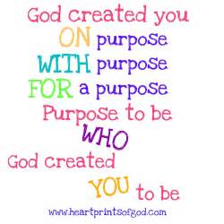 God Created You with a Purpose Quote