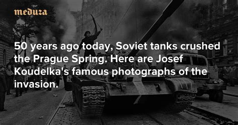 years  today soviet tanks crushed  prague spring