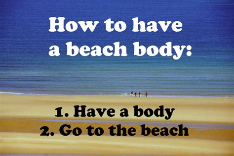 Beach Body Meme - you hold the keys to loving your body beach body how to