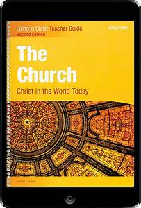 Living In Christ Series  The Church  2nd Ed  Ebook  1 Year