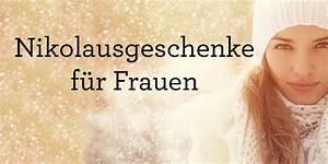 Weihnachtsgeschenke Für Die Frau : nikolausgeschenke ~ Eleganceandgraceweddings.com Haus und Dekorationen