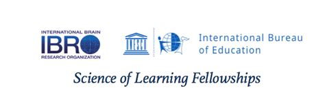 unesco international bureau of education ibro applications open for ibro ibe unesco science of learning fellowships