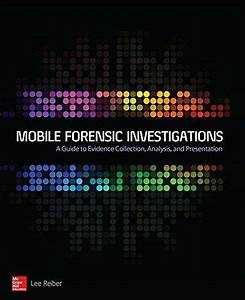 Download Pdf  Mobile Forensic Investigations A Guide To