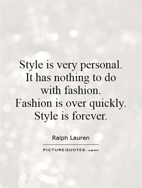Style Is Very Personal It Has Nothing To Do With Fashion. Positive Quotes To Keep You Motivated. Hurt By Relatives Quotes. Sad Quotes Not Being Good Enough. Smile Love Quotes Tumblr. Adventure Man Quotes. Good Night Quotes For Him. Movie Quotes Rocky 4. Sister Rap Quotes