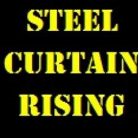 the steel curtain steel curtain rising steelcurtainris