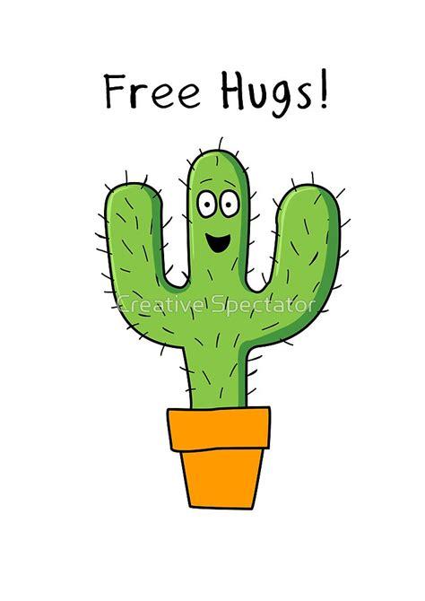 hugs cactus  creative spectator redbubble