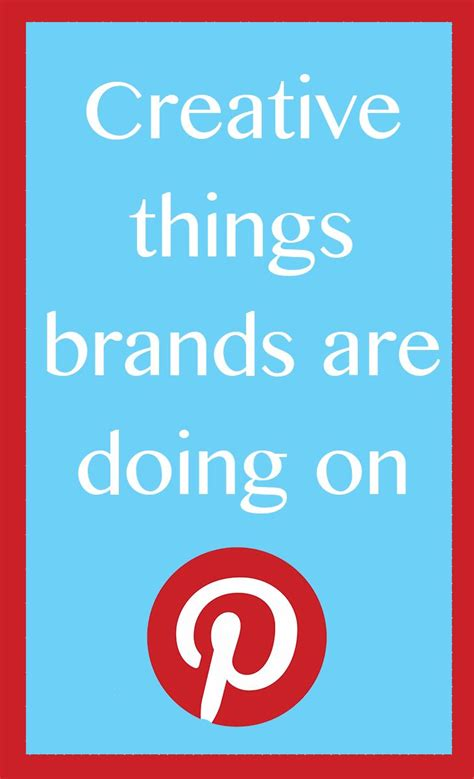 Creative Things Brands Are Doing On Pinterest