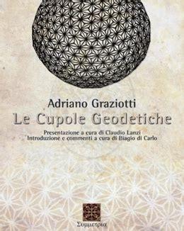 Cupole Geodetiche Prezzo by Le Cupole Geodetiche U A Graziotti Arbor Sapientiae