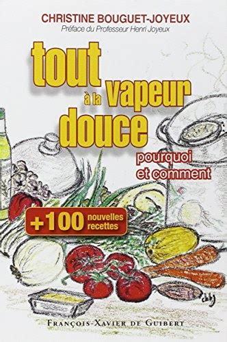 la cuisine à toute vapeur pdf le pdf gratuit et libre cent nouvelles recettes tout à