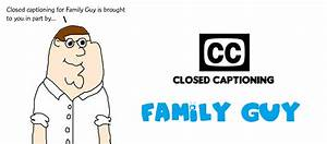 Closed Captioning for Family Guy is Sponsored By.. by ...