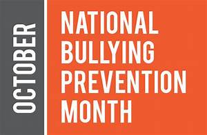 October Is National Bullying Prevention Month Morris