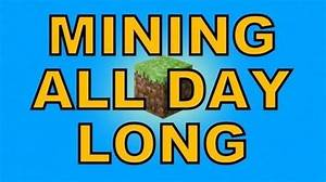 Video Mining All Day Long MINECRAFT SONG By Miracle Of