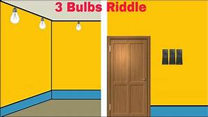 3 Bulbs 3 Switches Riddle
