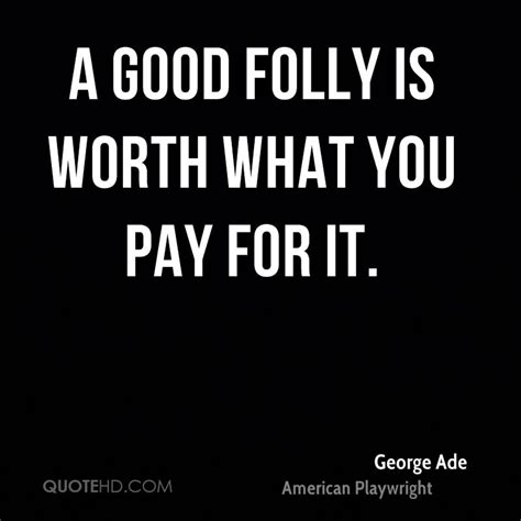 george ade quotes quotehd