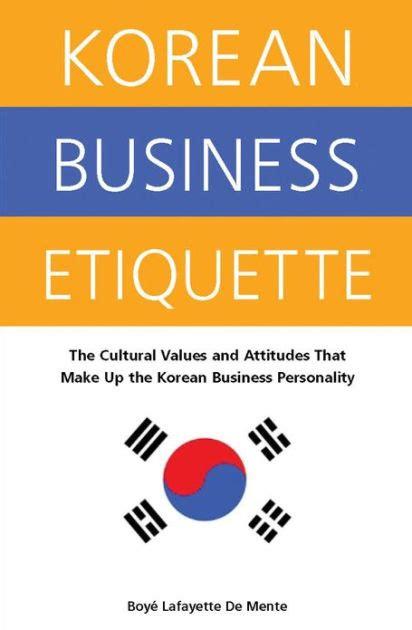 Korean Business Etiquette The Cultural Values And