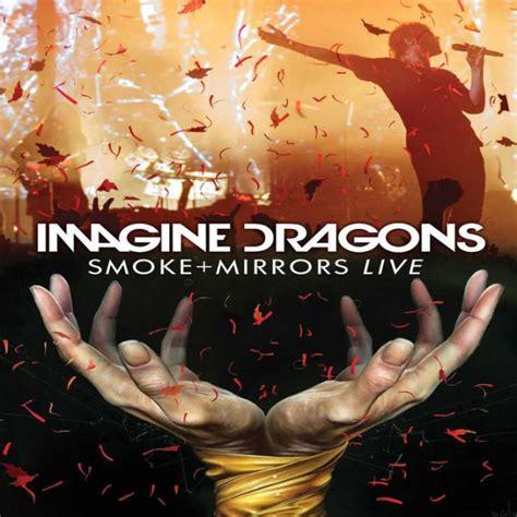 imagine dragons smoke mirrors live by carruthers carruthers imagine dragons