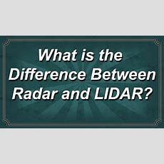 What Is The Difference Between Radar And Lidar?  Youtube
