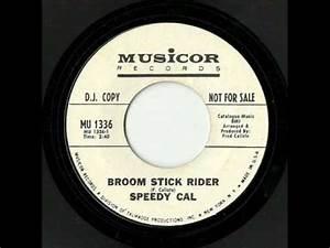 Speedy Cal - Broom Stick Rider  Musicor
