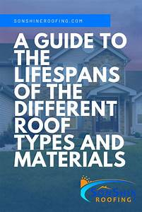 A Guide To The Lifespans Of The Different Roof Types And