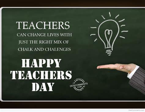 Teachers Can Change Lives, Happy Teachers Day Desicommentscom