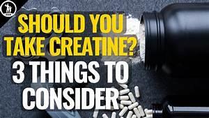 Should I Take Creatine  What Is Creatine Good For