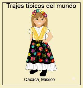 Trajes típicos del mundo: Oaxaca, México Padres Hispanos
