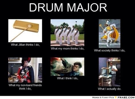 Drum Major Meme - 17 best images about quot drum major is your band ready quot on pinterest instinct quotes jokes and