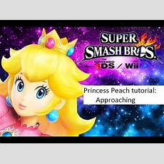 Smash 4 Peach Tutorials Approaching 12 Youtube