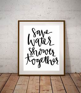 Save water shower together 8x10 calligraphy handwritten for Cute sayings for bathroom walls