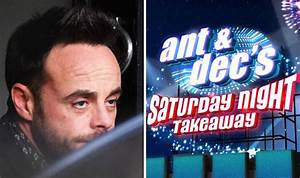 Ant McPartlin news: Saturday Night Takeaway bosses ...