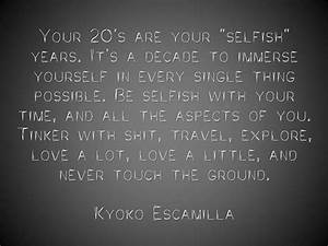 """""""Your 20&#... Selfish Time Quotes"""