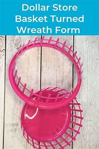 dollar store basket turned wreath form make your own