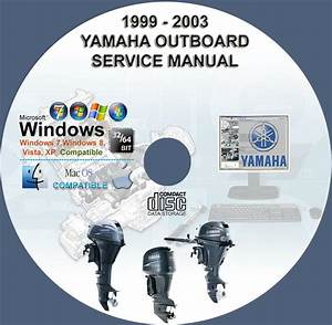 Yamaha 1999 And 2003 Outboard Repair Manuals On Cd