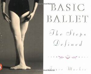 The Classic Ballet Basic Technique And Terminology Lincoln
