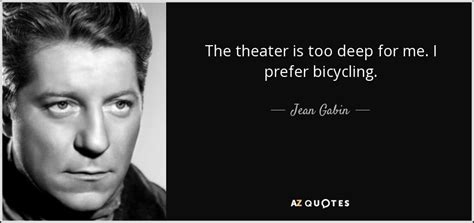 jean gabin citation quotes by jean gabin a z quotes
