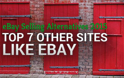 Top 7 Other Sites Like Ebay Ebay Selling Alternatives 2015