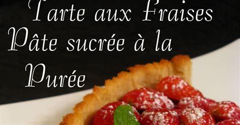 jeux aux fraises cuisine pate pour tarte aux fraises 28 images une tarte aux