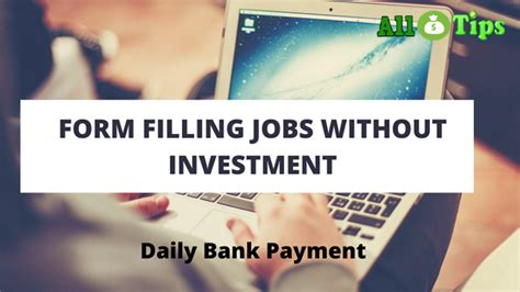 form filling jobs  investment daily  bank