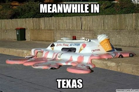 Meanwhile In Texas Meme - meanwhile texas