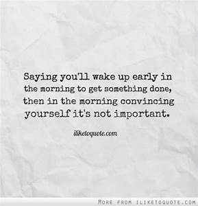 Waking Up Early In The Morning Quotes | www.imgkid.com ...