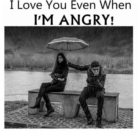 Im Mad At You Meme - i love you even when i m angry love meme on me me