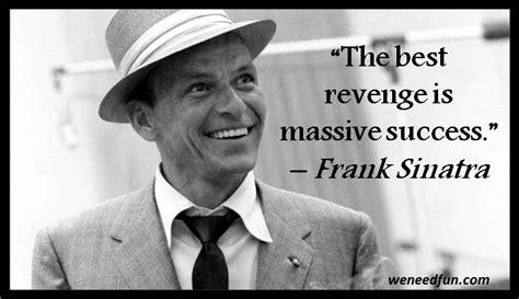 17 Attractive Frank Sinatra Quotes - We Need Fun