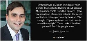 Andrew Aydin quote: My father was a Muslim immigrant; when ...